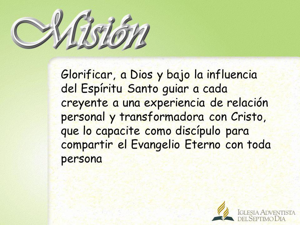 Glorificar, a Dios y bajo la influencia del Espíritu Santo guiar a cada creyente a una experiencia de relación personal y transformadora con Cristo, q