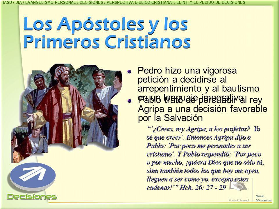 Los Apóstoles y los Primeros Cristianos Pedro hizo una vigorosa petición a decidirse al arrepentimiento y al bautismo en un lenguaje imperativo ´¿Cree