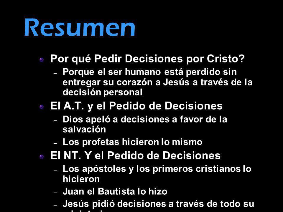 Resumen Por qué Pedir Decisiones por Cristo? – Porque el ser humano está perdido sin entregar su corazón a Jesús a través de la decisión personal El A