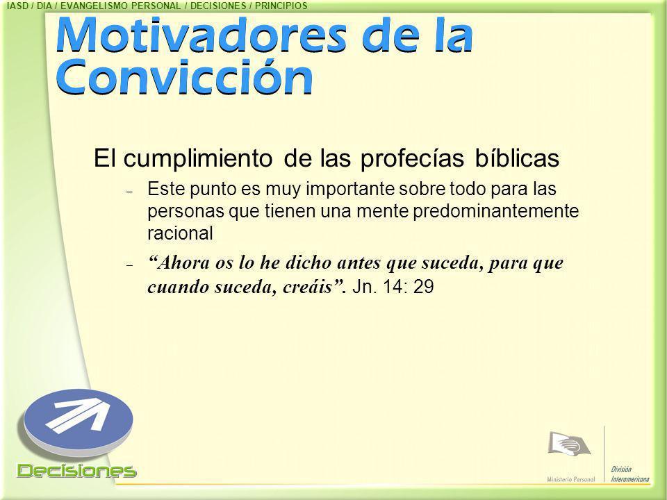 Motivadores de la Convicción El cumplimiento de las profecías bíblicas – Este punto es muy importante sobre todo para las personas que tienen una ment
