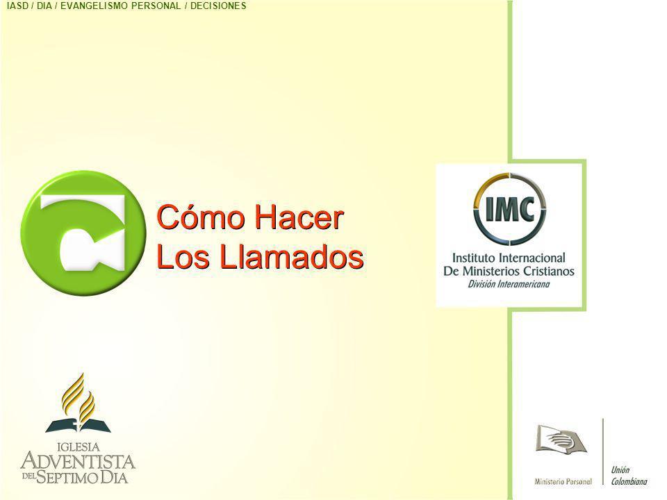 Cómo Hacer Los Llamados IASD / DIA / EVANGELISMO PERSONAL / DECISIONES