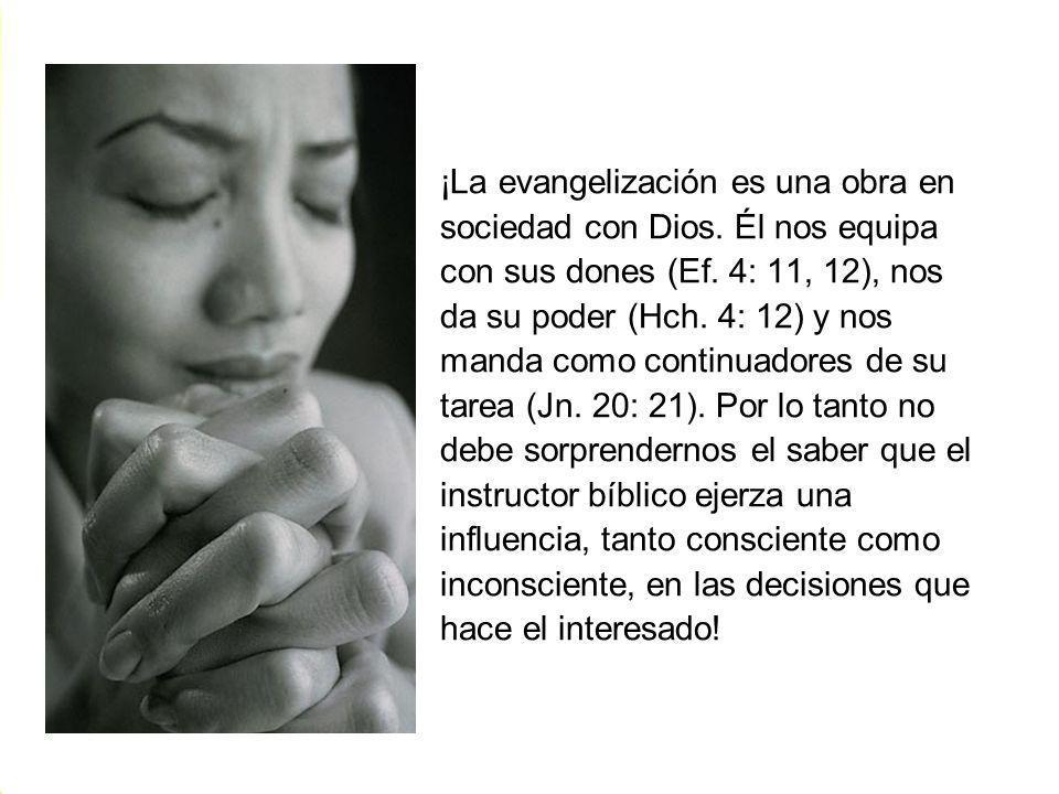 ¡La evangelización es una obra en sociedad con Dios. Él nos equipa con sus dones (Ef. 4: 11, 12), nos da su poder (Hch. 4: 12) y nos manda como contin