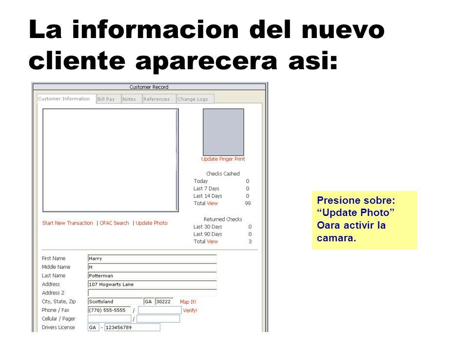 La informacion del nuevo cliente aparecera asi: Presione sobre: Update Photo Oara activir la camara.