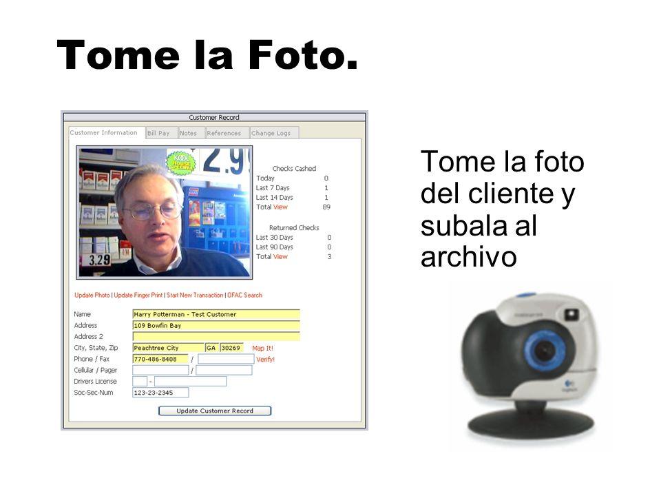 Tome la Foto. Tome la foto del cliente y subala al archivo