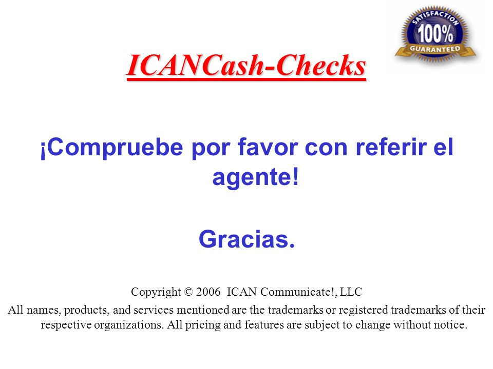 ICANCash-Checks ¡Compruebe por favor con referir el agente.