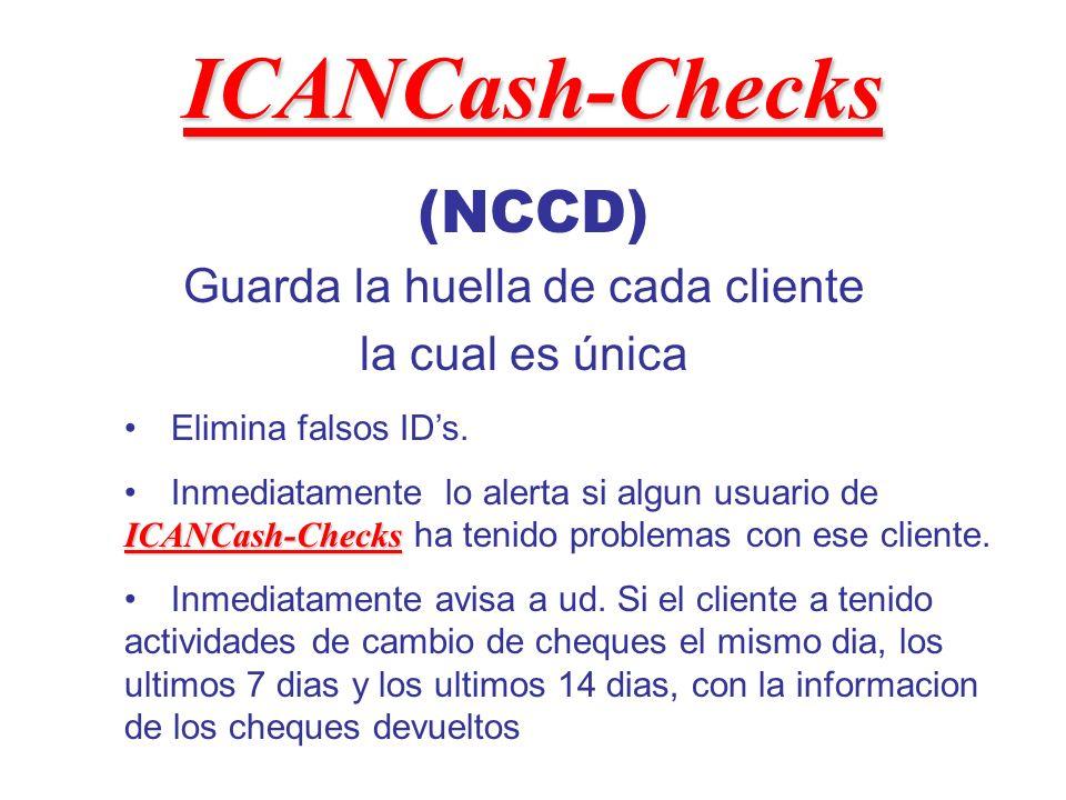 (NCCD) Guarda la huella de cada cliente la cual es única Elimina falsos IDs.