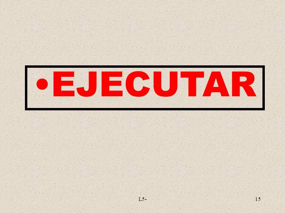 L5-15 EJECUTAR