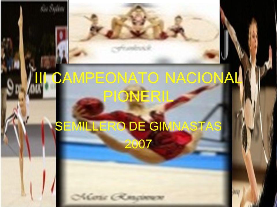 III CAMPEONATO NACIONAL PIONERIL SEMILLERO DE GIMNASTAS 2007