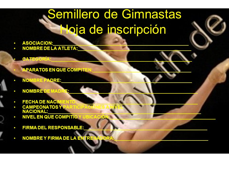 Semillero de Gimnastas Hoja de inscripción. ASOCIACION:_______________________________________________________ NOMBRE DE LA ATLETA:___________________