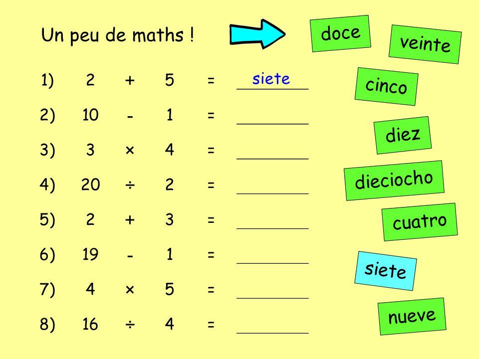 1)2 + 5= _________ 2)10 - 1= _________ 3)3 × 4= _________ 4)20 ÷ 2= _________ 5)2 + 3= _________ 6)19 - 1= _________ 7)4 × 5= _________ 8)16 ÷ 4= ____