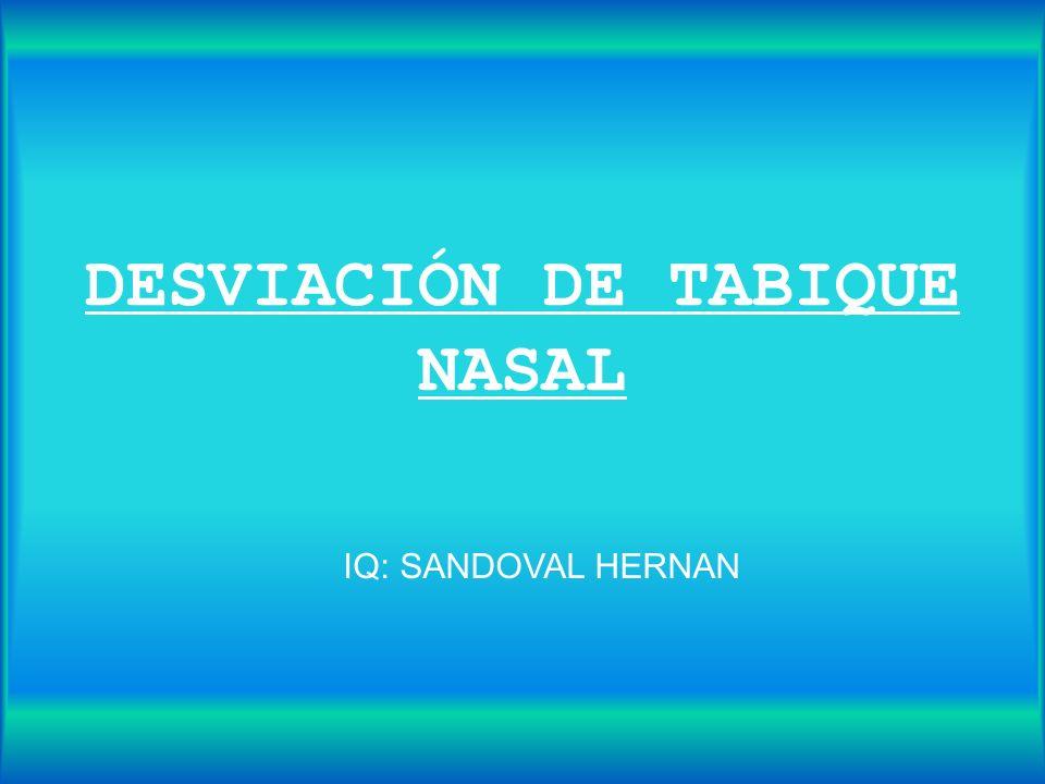 DESVIACIÓN DE TABIQUE NASAL IQ: SANDOVAL HERNAN