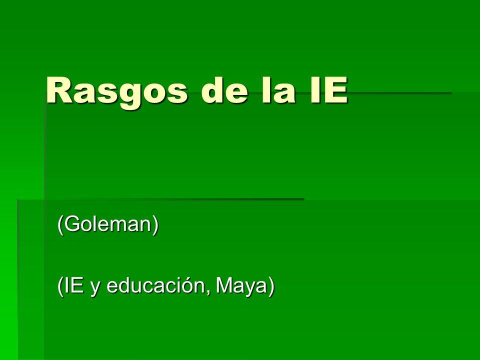 Rasgos de la IE (Goleman) (IE y educación, Maya)
