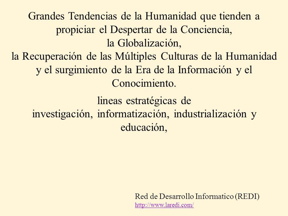 Grandes Tendencias de la Humanidad que tienden a propiciar el Despertar de la Conciencia, la Globalización, la Recuperación de las Múltiples Culturas