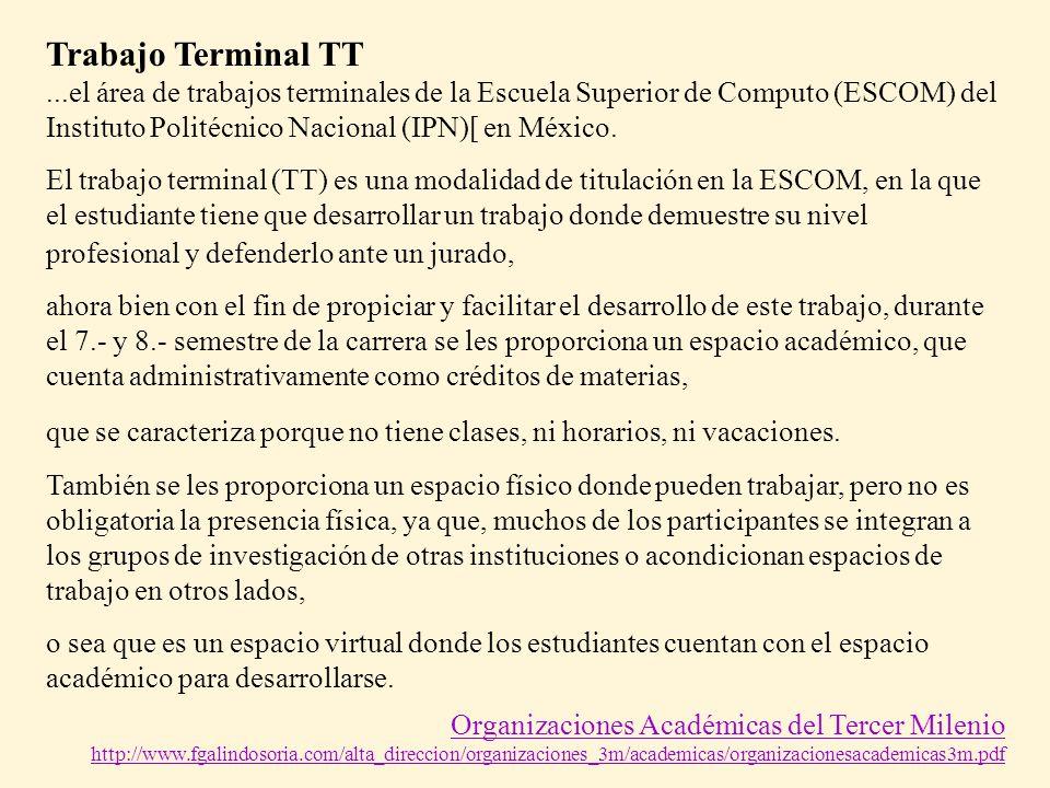Trabajo Terminal TT...el área de trabajos terminales de la Escuela Superior de Computo (ESCOM) del Instituto Politécnico Nacional (IPN)[ en México. El