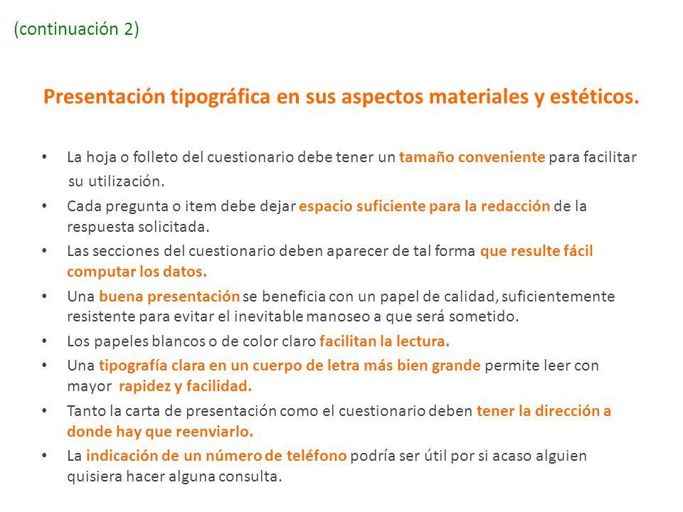(continuación 2) Presentación tipográfica en sus aspectos materiales y estéticos. La hoja o folleto del cuestionario debe tener un tamaño conveniente