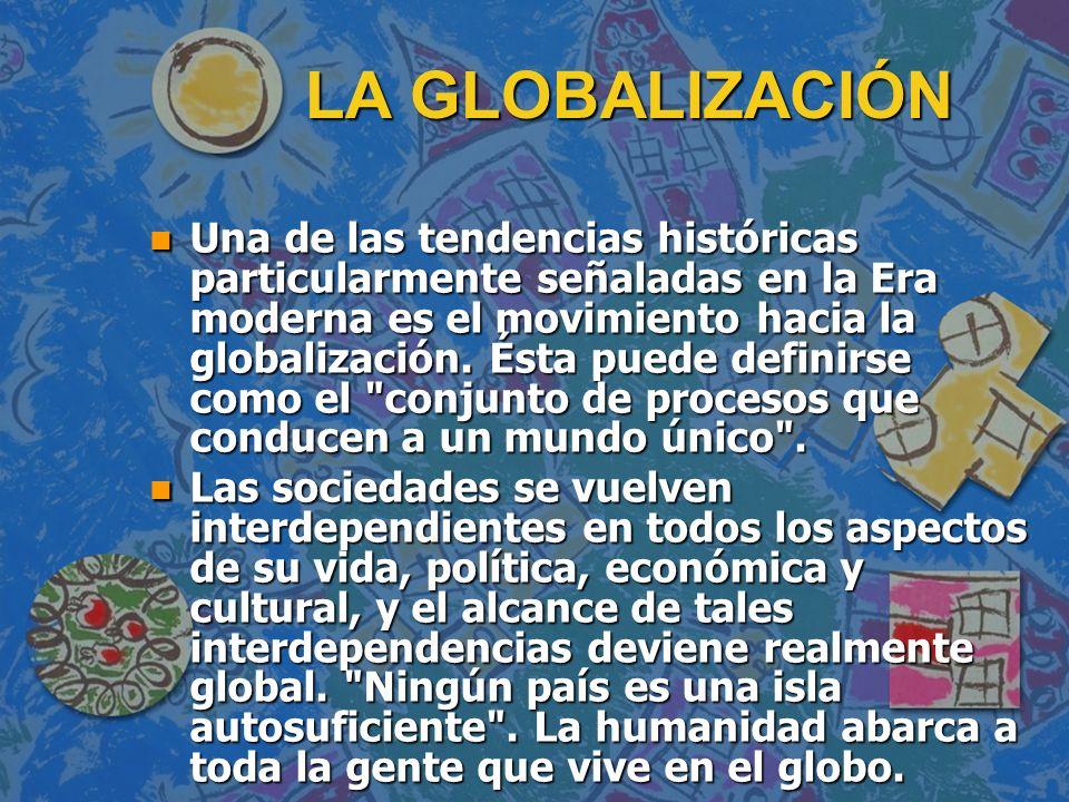 n Hoy podemos hablar de una estructura global de la política, de la economía, de las relaciones culturales, que va mas allá de cualquiera de los limites tradicionales y que conecta sociedades separadas en un único sistema.