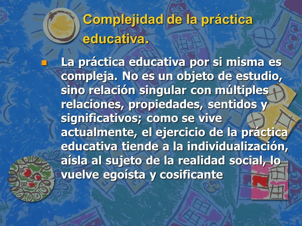 Totalidad y transversalidad como elementos articuladores de la práctica educativa.