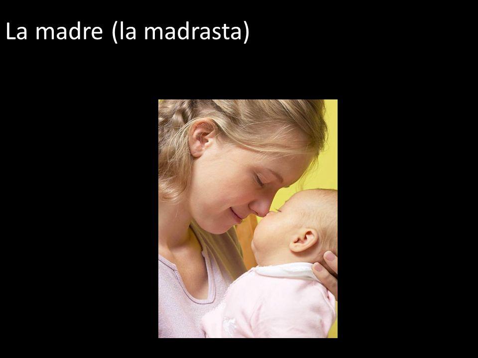 La madre (la madrasta)