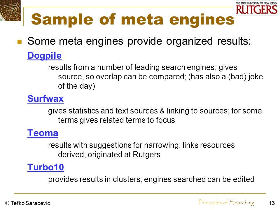 Principles of Searching © Tefko Saracevic12 Metabuscadores Metabuscadores buscan en otros B.