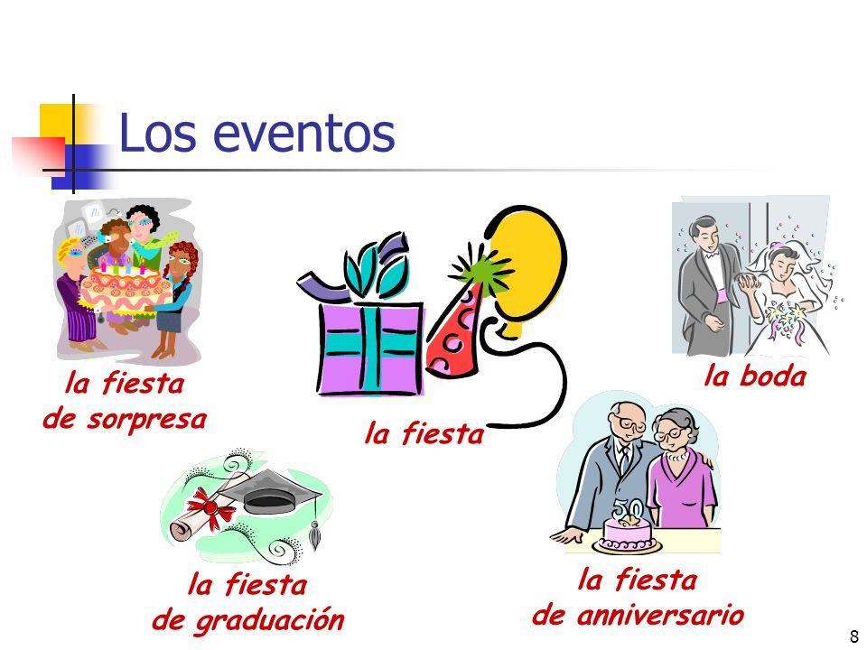 8 Los eventos la fiesta de sorpresa la boda la fiesta de anniversario la fiesta de graduación la fiesta