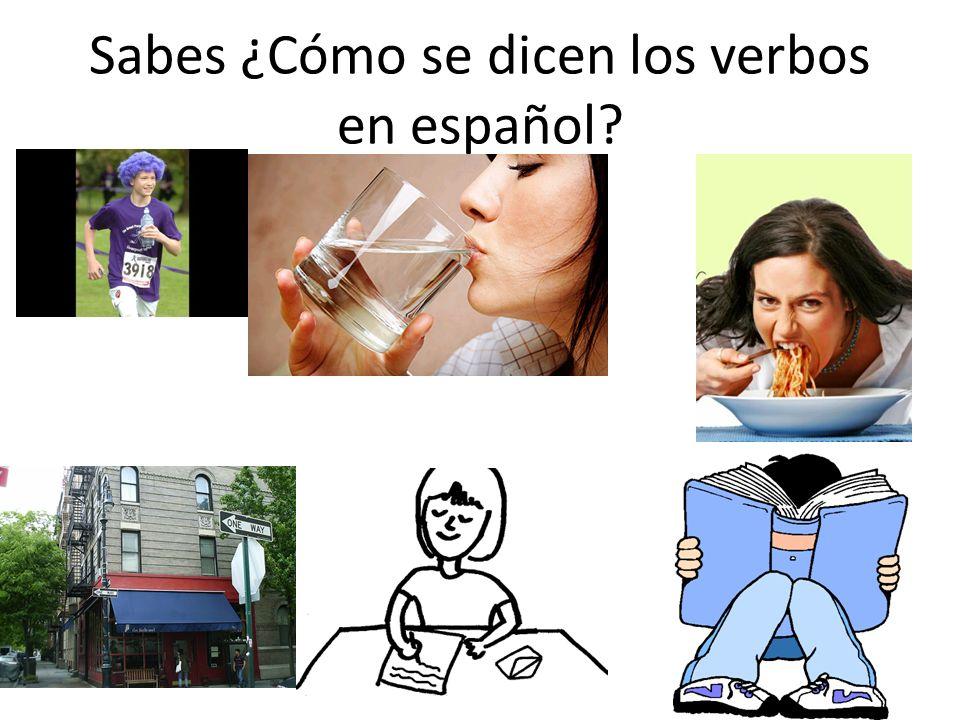 Sabes ¿Cómo se dicen los verbos en español?
