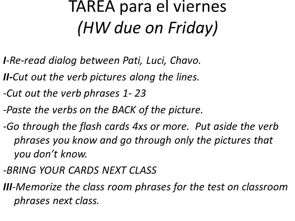 TAREA para el viernes (HW due on Friday) I-Re-read dialog between Pati, Luci, Chavo.