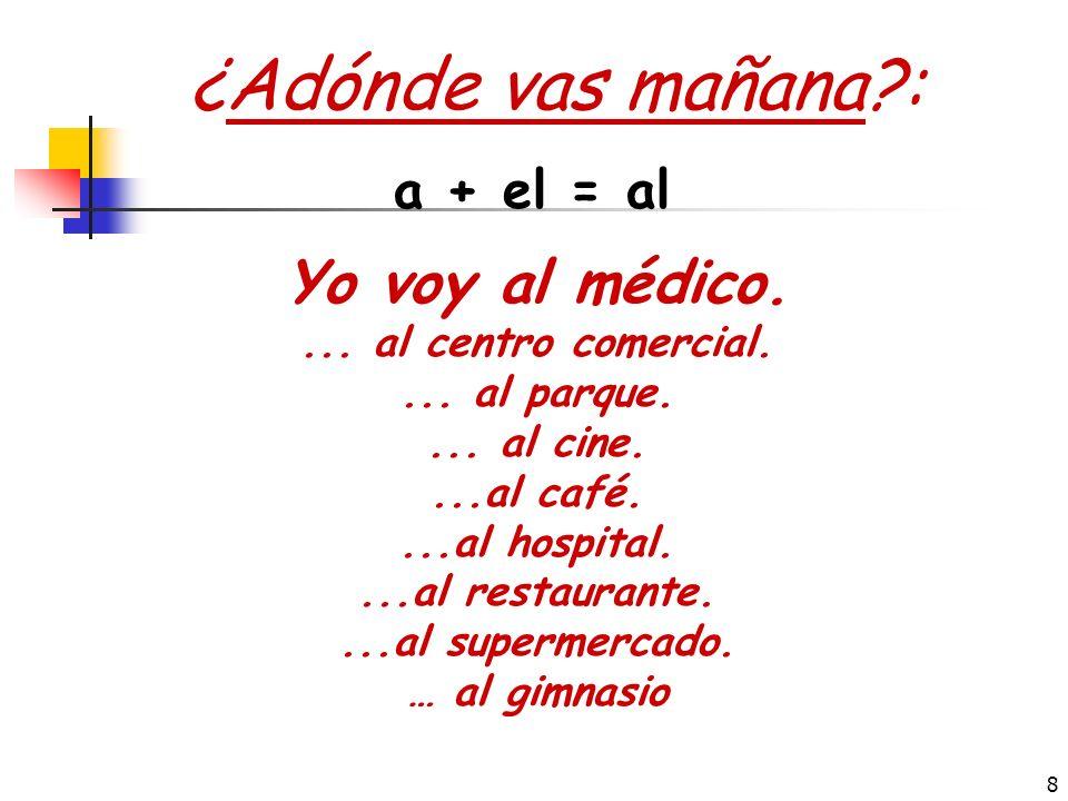 18 II.IR for destination with purpose: ¿Adónde vas.