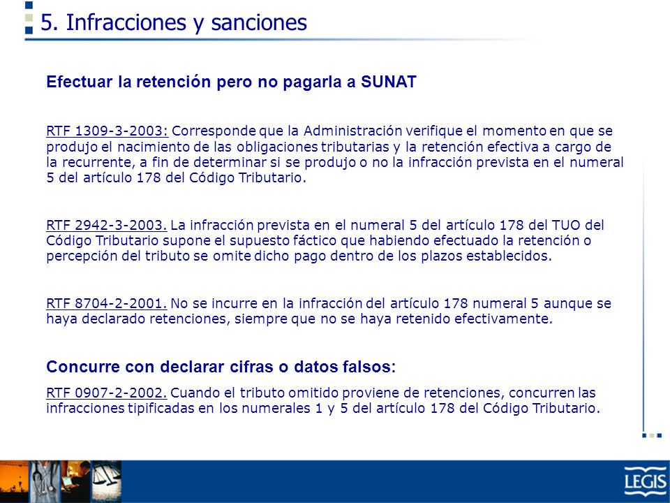 5. Infracciones y sanciones Efectuar la retención pero no pagarla a SUNAT RTF 1309-3-2003: Corresponde que la Administración verifique el momento en q