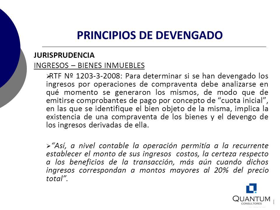 PRINCIPIOS DE DEVENGADO JURISPRUDENCIA INGRESOS – BIENES INMUEBLES RTF Nº 1203-3-2008: Para determinar si se han devengado los ingresos por operacione