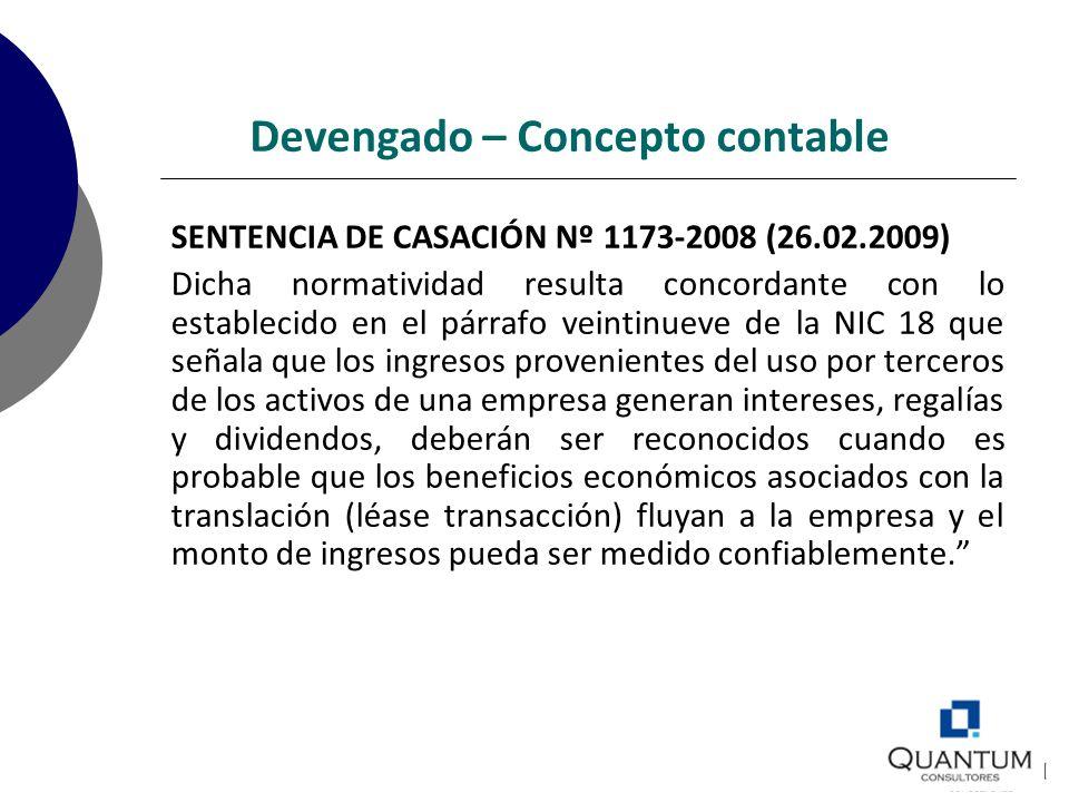 Devengado – Concepto contable SENTENCIA DE CASACIÓN Nº 1173-2008 (26.02.2009) Dicha normatividad resulta concordante con lo establecido en el párrafo