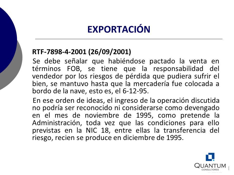 EXPORTACIÓN RTF-7898-4-2001 (26/09/2001) Se debe señalar que habiéndose pactado la venta en términos FOB, se tiene que la responsabilidad del vendedor