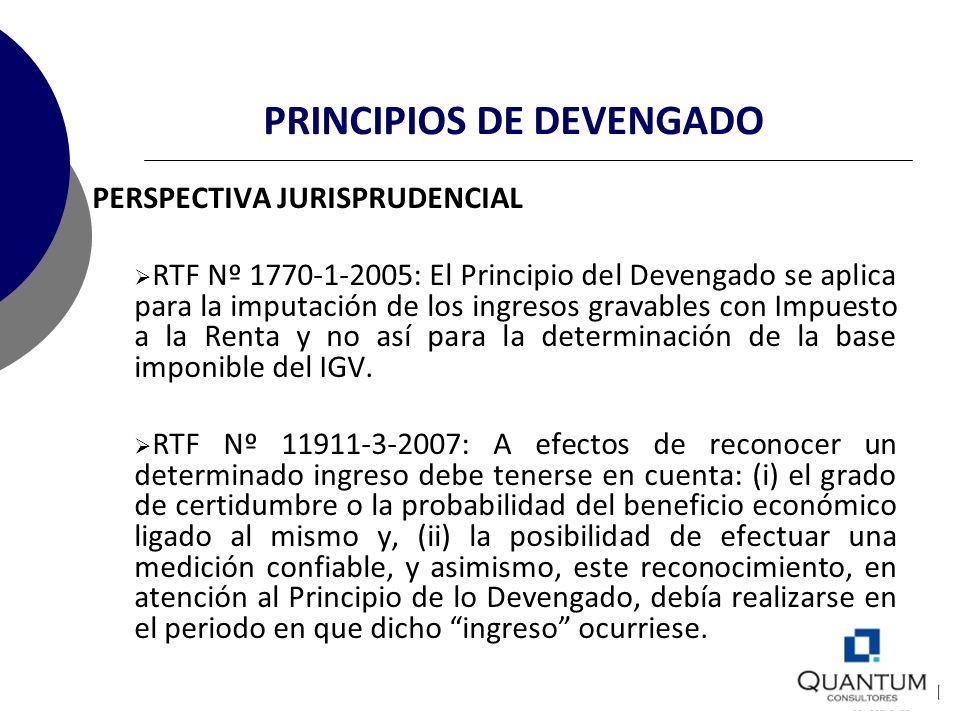 PRINCIPIOS DE DEVENGADO PERSPECTIVA JURISPRUDENCIAL RTF Nº 1770-1-2005: El Principio del Devengado se aplica para la imputación de los ingresos gravab