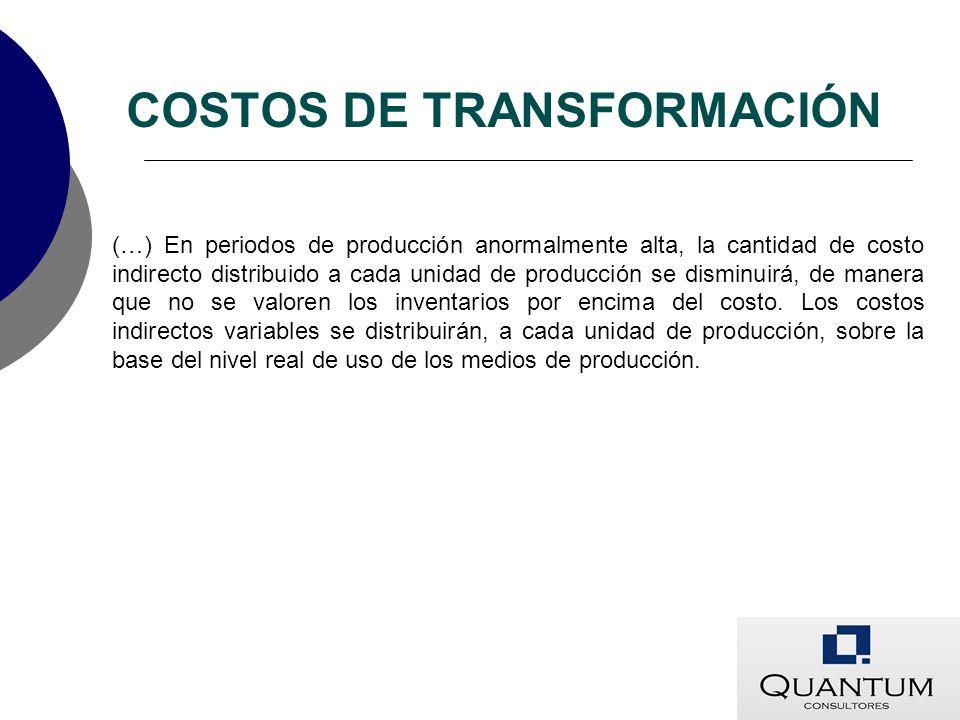 (…) En periodos de producción anormalmente alta, la cantidad de costo indirecto distribuido a cada unidad de producción se disminuirá, de manera que n