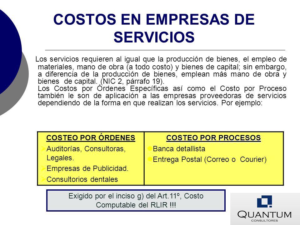 COSTOS EN EMPRESAS DE SERVICIOS Los servicios requieren al igual que la producción de bienes, el empleo de materiales, mano de obra (a todo costo) y b