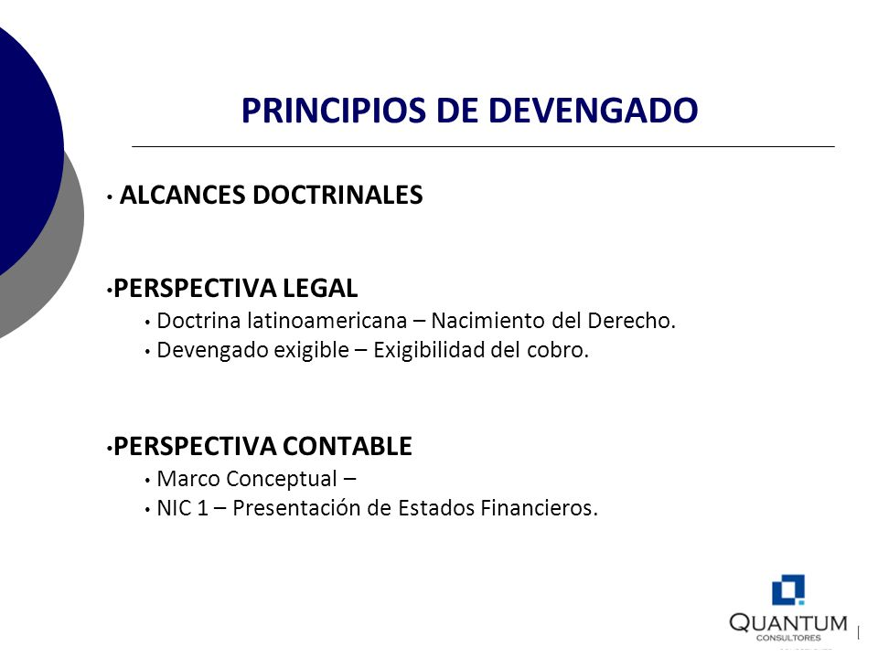 PRINCIPIOS DE DEVENGADO ALCANCES DOCTRINALES PERSPECTIVA LEGAL Doctrina latinoamericana – Nacimiento del Derecho. Devengado exigible – Exigibilidad de