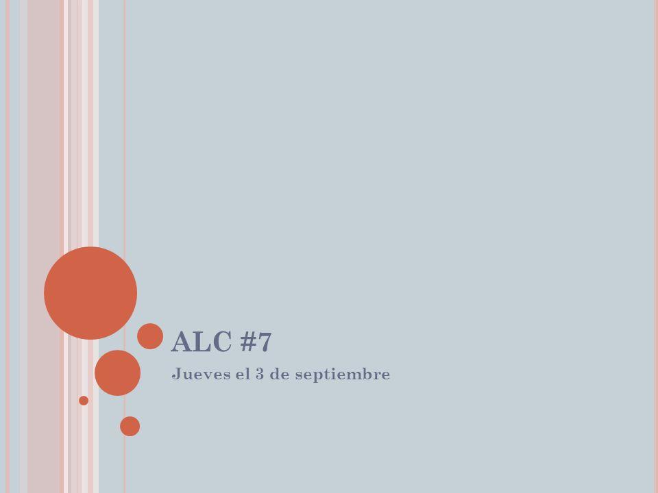 ALC #7 Jueves el 3 de septiembre