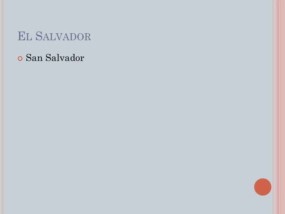 E L S ALVADOR San Salvador