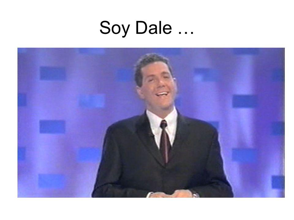 Soy Dale …