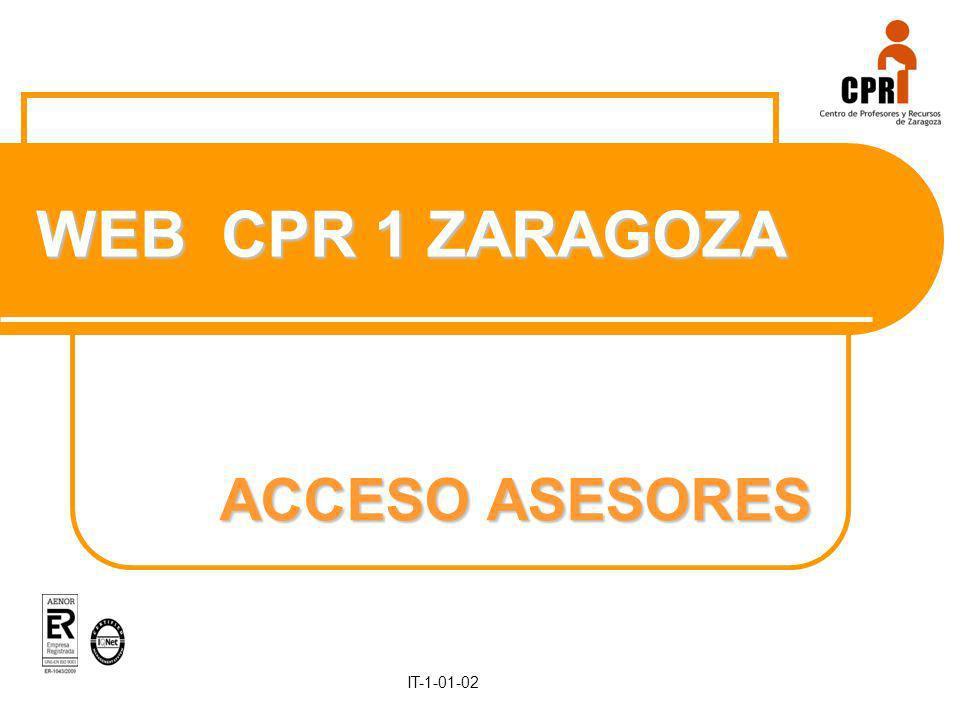 Curso 2009-10 IT-1-01-02 WEB CPR 1 ZARAGOZA ACCESO ASESORES