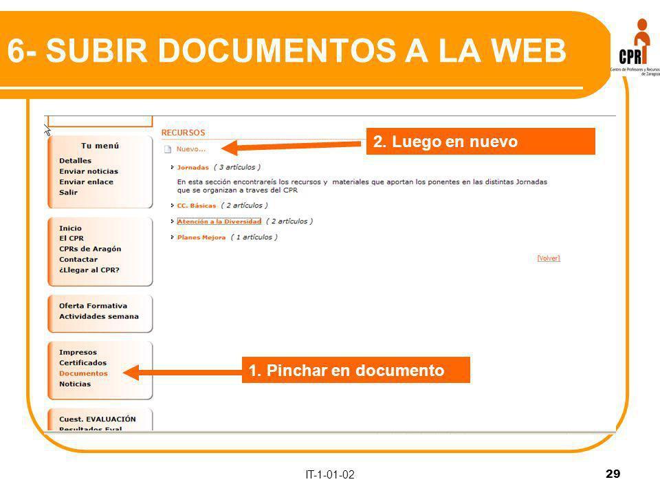 IT-1-01-02 29 6- SUBIR DOCUMENTOS A LA WEB 1. Pinchar en documento 2. Luego en nuevo