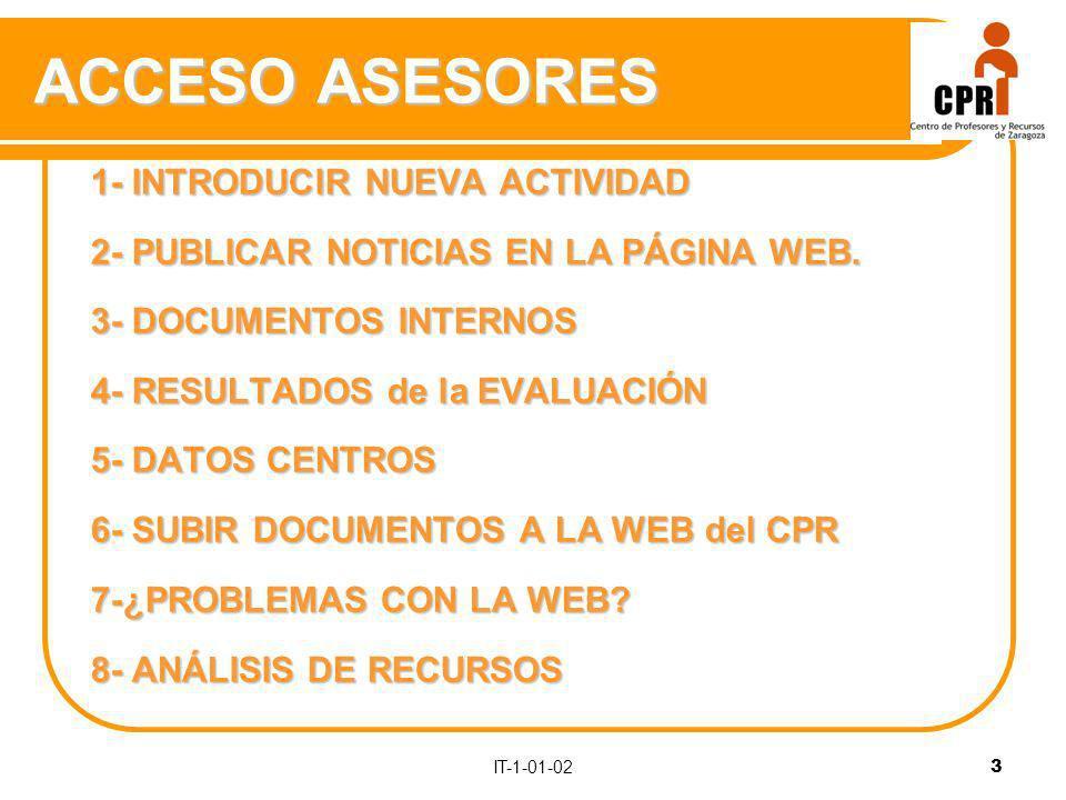 IT-1-01-02 3 ACCESO ASESORES 1- INTRODUCIR NUEVA ACTIVIDAD 2- PUBLICAR NOTICIAS EN LA PÁGINA WEB.