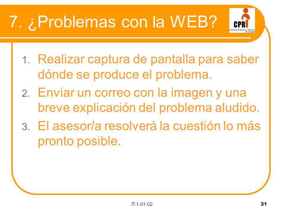 IT-1-01-02 31 7. ¿Problemas con la WEB. 1.