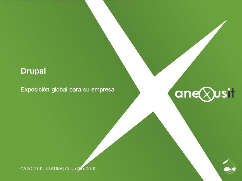 Drupal Exposición global para su empresa CATIC 2010 | ULATINA | Costa Rica 2010