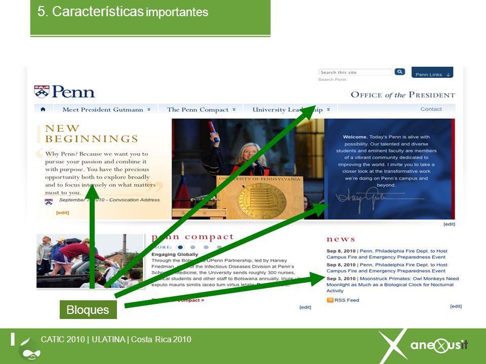 5. Características importantes CATIC 2010 | ULATINA | Costa Rica 2010 ` Bloques