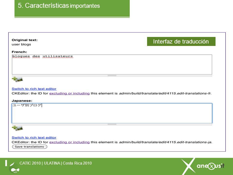 5. Características importantes CATIC 2010 | ULATINA | Costa Rica 2010 Interfaz de traducción