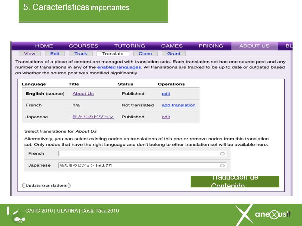 5. Características importantes CATIC 2010 | ULATINA | Costa Rica 2010 Traducción de Contenido