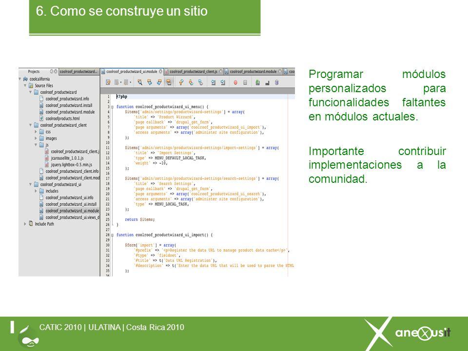 6. Como se construye un sitio CATIC 2010 | ULATINA | Costa Rica 2010 Programar módulos personalizados para funcionalidades faltantes en módulos actual