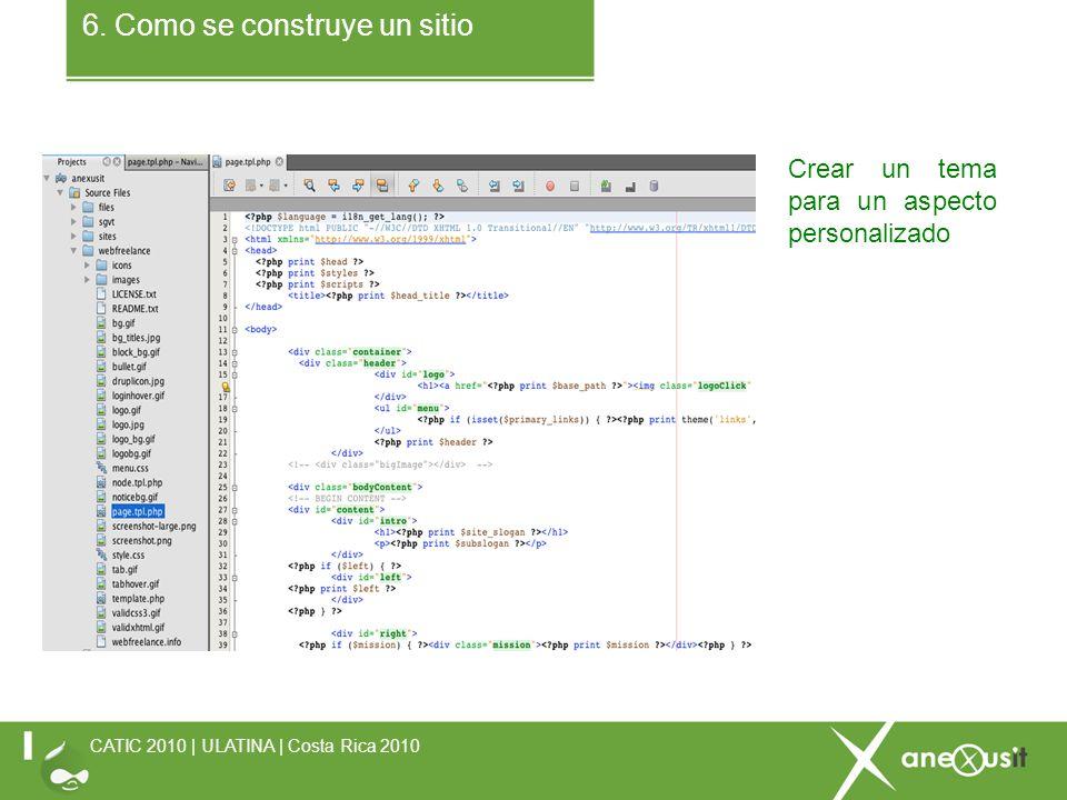 6. Como se construye un sitio CATIC 2010 | ULATINA | Costa Rica 2010 Crear un tema para un aspecto personalizado
