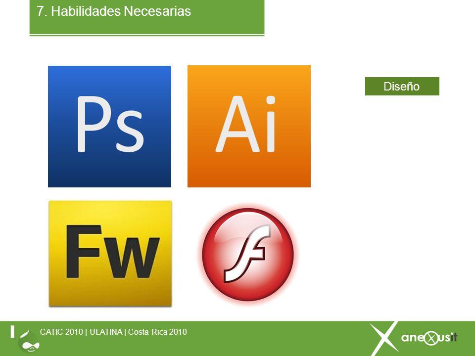 7. Habilidades Necesarias CATIC 2010 | ULATINA | Costa Rica 2010 Diseño