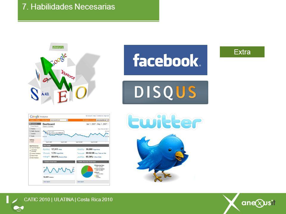 7. Habilidades Necesarias CATIC 2010 | ULATINA | Costa Rica 2010 Extra